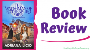 Book Review (and a Giveaway!): The Watchman of Rothenburg Dies by Adriana Licio