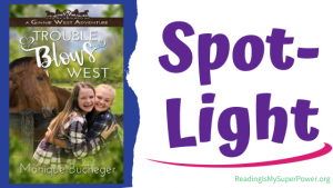 Book Spotlight (and a Giveaway!): Trouble Blows West by Monique Bucheger