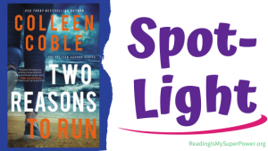 Book Spotlight (and a Giveaway)!: Two Reasons to Run by Colleen Coble
