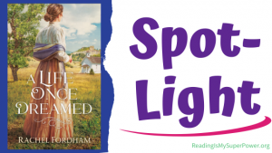 Book Spotlight (and a Giveaway!): A Life Once Dreamed by Rachel Fordham