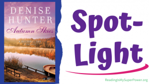 Book Spotlight (and Giveaway Info!): Autumn Skies by Denise Hunter