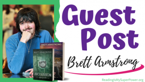 Guest Post (and a Giveaway!): Brett Armstrong & the Quest of Fire series