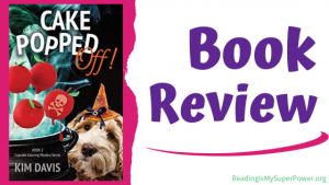Book Review (and a Giveaway!): Cake Popped Off by Kim Davis