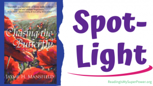 Book Spotlight (and a Giveaway!): Chasing the Butterfly by Jayme H. Mansfield
