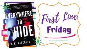 First Line Friday (and a Giveaway!): Everywhere to Hide