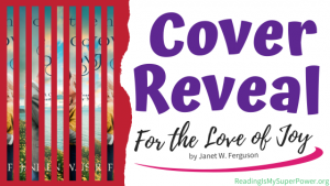 Cover Reveal: For the Love of Joy by Janet W. Ferguson