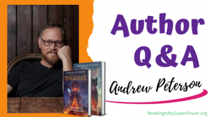 Author Interview (and a Giveaway!): Andrew Peterson & The Wingfeather Saga