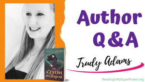 Author Interview (and a Giveaway!): Trudy Adams & The A'zyon Warrior