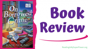 Book Review (and a Giveaway!): On Borrowed Crime by Kate Young