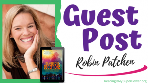 Guest Post (and a Giveaway!): Robin Patchen & Dangerous Deceptions