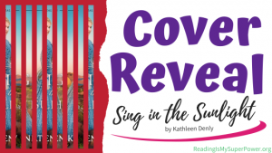 Cover Reveal: Sing in the Sunlight by Kathleen Denly