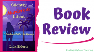 Book Review (and a Giveaway!): Slightly Murderous Intent by Lida Sideris