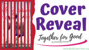 Cover Reveal: Together For Good by Penelope Powell