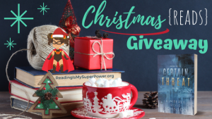 It's Beginning to Look a Lot Like Christmas (Reads) GIVEAWAY: Certain Threat (+ guest post)