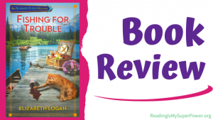 Book Review (and a Giveaway!): Fishing For Trouble by Elizabeth Logan