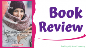 Book Review (and a Giveaway!): Her Inconvenient Christmas Reunion by Nina Singh