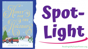 Book Spotlight (and a Giveaway!): Honey for the Holidays by Jessica R. Patch
