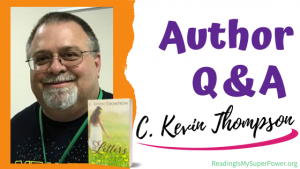 Author Interview (and a Giveaway!): The Letters by C. Kevin Thompson