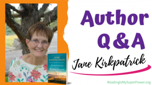 Author Interview (and a Giveaway!): Jane Kirkpatrick & Something Worth Doing