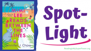 Book Spotlight (and a Giveaway!): Mimi Lee Reads Between the Lines by Jennifer J. Chow