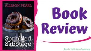Book Review (and a Giveaway!): Sprinkled With Sabotage by Allison Pearl