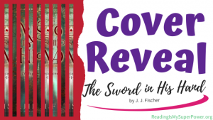Cover Reveal: The Sword in His Hand by J. J. Fischer