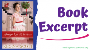 Book Spotlight (and a Giveaway!): Always Kiss at Christmas by Regina Scott
