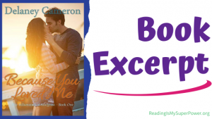 Book Spotlight (and a Giveaway!): Because You Loved Me by Delaney Cameron