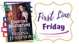 First Line Friday (and a Giveaway!): Courting Misfortune