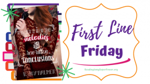 First Line Friday (and a Giveaway!): Marriage, Melodies and Rewritten Conclusions