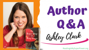 Author Interview (and a Giveaway!): Ashley Clark & The Dress Shop on King Street