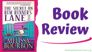 Book Review (and a Giveaway!): The Secret on Rum Runner's Lane by Melissa Bourbon