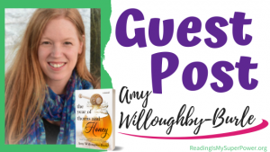 Guest Post (and a Giveaway!): Amy Willoughby-Burle & The Year of Thorns and Honey