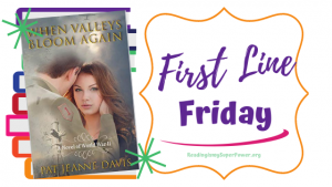 First Line Friday (week 222): When Valleys Bloom Again