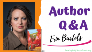 Author Interview (and a Giveaway!): Erin Bartels & All That We Carried
