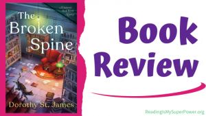 Book Review (and a Giveaway!): The Broken Spine by Dorothy St. James