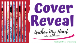 Cover Reveal: Anchor My Heart by Sara Beth Williams