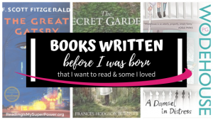 Top Ten Tuesday: Books Written Before I Was Born (that I still need to read & some I loved)