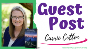 Guest Post (and a Giveaway!): Carrie Cotten & Dark of Night