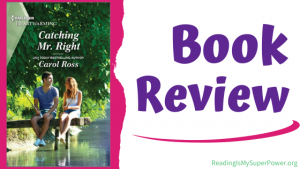 Book Review: Catching Mr. Right by Carol Ross
