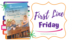 First Line Friday (week 224): Choosing His Family