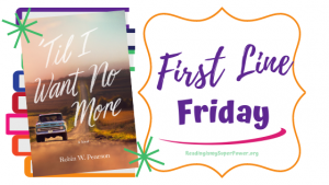 First Line Friday (and a Giveaway!): 'Til I Want No More
