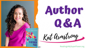 Author Interview (and a Giveaway!): Kat Armstrong & The In-Between Place
