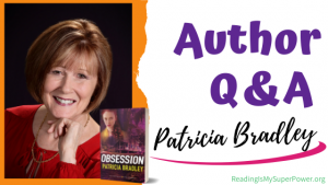 Author Interview (and a Giveaway!): Patricia Bradley & Obsession