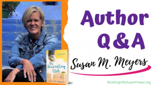 Author Interview (and a Giveaway!): Susan M. Meyers & The Decorating Club