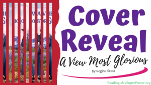 Cover Reveal: A View Most Glorious by Regina Scott