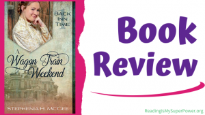 Book Review: A Wagon Train Weekend by Stephenia H. McGee