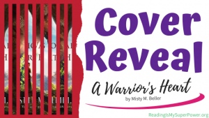 Cover Reveal: A Warrior's Heart by Misty M. Beller