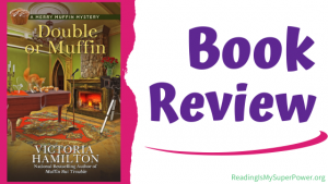 Book Review (and a Giveaway!): Double or Muffin by Victoria Hamilton