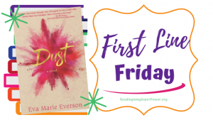 First Line Friday (and a Giveaway!): Dust